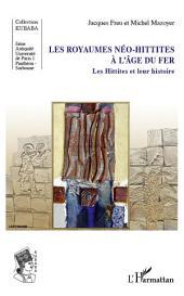Les royaumes néo-hittites à l'âge du fer: Les Hittites et leur histoire