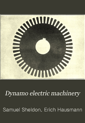 Dynamo electric machinery: its construction, design, and operation. Direct current machines