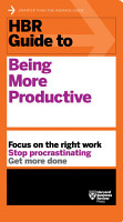 HBR Guide to Being More Productive  HBR Guide Series  PDF