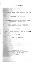 The History of Slavery and the Slave Trade  Ancient and Modern PDF