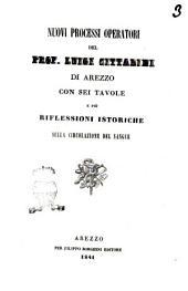 Nuovi processi operatori del prof. Luigi Cittadini di Arezzo con sei tavole e più riflessioni istoriche sulla circolazione del sangue