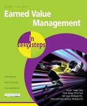 Earned Value Management in easy steps: Keep tabs on the real status of all projects, including agile projects