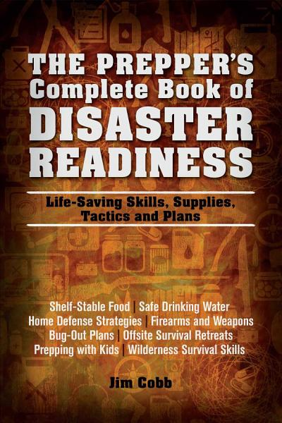 The Prepper s Complete Book of Disaster Readiness PDF