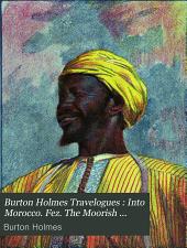 Into Morocco. Fez. The Moorish empire