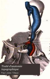 Traité d'anatomie topographique: avec applications a la chirurgie