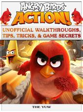 Angry Birds Action! Unofficial Walkthroughs, Tips, Tricks, & Game Secrets