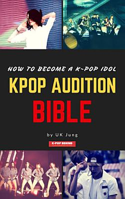 Kpop Audition Bible  How to become a k pop idol