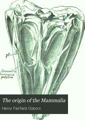 The Origin of the Mammalia: No. [1]-3, Volume 1