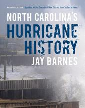 North Carolina's Hurricane History: Fourth Edition, Updated with a Decade of New Storms from Isabel to Sandy, Edition 4
