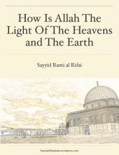 How Is Allah The Light Of The Heavens and The Earth (24:35): The Verse Of Light (24:35) Explained: How Subatomic Particles Are Created