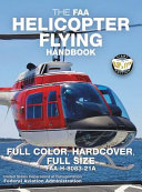 The FAA Helicopter Flying Handbook   Full Color  Hardcover  Full Size PDF