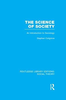 The Science of Society  RLE Social Theory  PDF