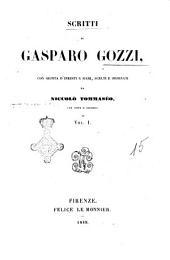 Scritti di Gasparo Gozzi con giunta d'inediti e rari scelti e ordinati da Niccolò Tommaseo, con note e proemio: Volume 1