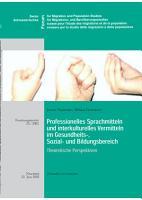 Professionelles Sprachmitteln und interkulturelles Vermitteln im Gesundheits   Sozial  und Bildungsbereich PDF