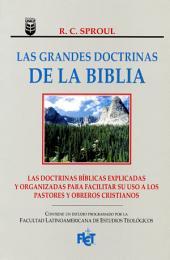 Las grandes doctrinas de la Biblia: ¿Conoce las verdades fundamentales de la fe cristiana?