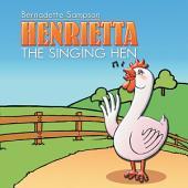 Henrietta the Singing Hen