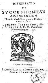 Dissertatio de successionibus ascendentium tam in allodialibus quam in feudis