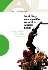 Tradición y emancipación cultural en América Latina: Volumen 5