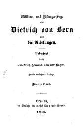 Altdeutsche und Altnordische Helden-Sagen: Wilkina- und Niflunga-Saga oder Dietrich von Bern und die Nibelungen ; 2. 2