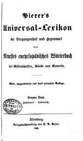 Pierer's Universal-Lexikon der Vergangenheit und Gegenwart: oder, Neuestes encyclopädisches Wörterbuch der Wissenschaften, Künste und Gewerbe, Band 9
