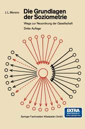 Die Grundlagen der Soziometrie: Wege zur Neuordnung der Gesellschaft, Ausgabe 3
