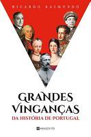 Grandes Vingan  as da Hist  ria de Portugal PDF