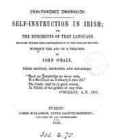 Féin-theagasg Gaoidheilge. Self-instruction in Irish; or, The rudiments of that language, brought within the comprehension of the English reader