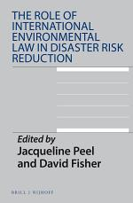 The Role of International Environmental Law in Disaster Risk Reduction