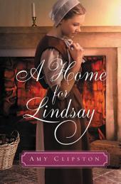 A Home for Lindsay: An Amish Sweethearts Novella
