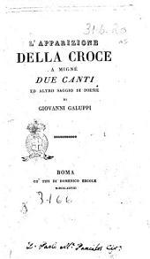 L'apparizione della croce a Migné due canti ed altro saggio di Poesie di Giovanni Galuppi