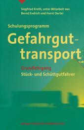 Schulungsprogramm Gefahrguttransport: Grundlehrgang. Stück- und Schüttgutfahrer