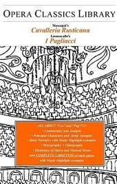 Mascagni's Cavalleria Rusticana / Leoncavallo's I Pagliacci: Opera Classics Library Series, Version 1.5