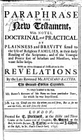 A Paraphrase on the New Testament  with Notes Doctrinal and Practical     With an Advertisement of Difficulties in the Revelations  By     R  Baxter   With the Text  With a Portrait of Richard Baxter   The Second Edition  Corrected  Etc PDF
