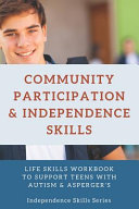 Community Participation Independence Skills For Teens With Autism Asperger S Book PDF