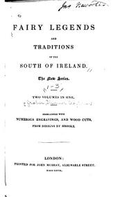Fairy Legends and Traditions of the South of Ireland: Volumes 1-3