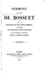 Sermons choisis de Bossuet: suivis d'extraits de ses divers sermons, et précédés du discours préliminaire sur les sermons de Bossuet, par le Cardinal Maury