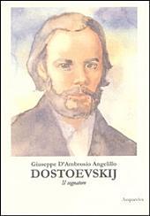 DOSTOEVSKIJ. Il Sognatore: vol.1