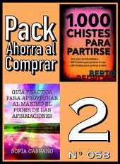 Pack Ahorra al Comprar 2 (Nº 058): Guía práctica para aprovechar al máximo el poder de las afirmaciones & 1000 Chistes para partirse