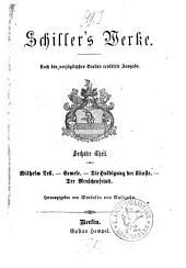 Werke: Wilhelm Tell. Semele. Die Huldigung der Künste. Der Menschenfeind, Band 6