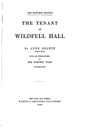 The Life and Works of the Sisters Brontë: Brontë, A. The tenant of Wildfell Hall