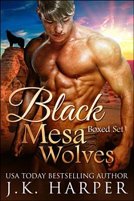 Black Mesa Wolves Collection Box Set  Wolf Shifter Paranormal Romance Series