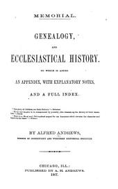 Memorial. Genealogy, and Ecclesiastical History [of First Church, New Britain, Conn.]: To which is Added an Appendix, with Explanatory Notes, and a Full Index