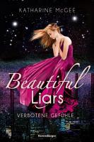 Beautiful Liars  Band 1  Verbotene Gef  hle PDF