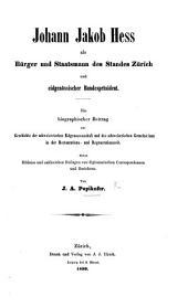 J. J. Hess als Bürger und Staatsmann des Standes Zürich und eidgenössischer Bundespräsident. Ein biographischer Beitrag, etc