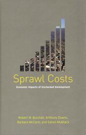 Sprawl Costs: Economic Impacts of Unchecked Development