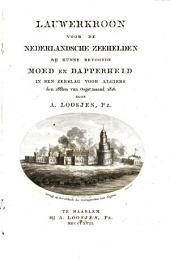Lauwerkroon voor de Nederlandsche zeehelden, by hunne betoonde moed en dapperheid in den zeeslag voor Algiers den 28. vaan Oogstmaand 1816