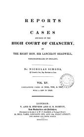 Reports of Cases Decided in the High Court of Chancery: By the Right Hon. Sir John Leach ... [and Others] Vice-chancellors of England. [1826-1852], Volume 4