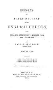 Reports of Cases Decided by the English Courts: With Notes and References to Kindred Cases and Authorities, Volume 30