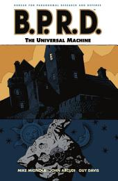 B.P.R.D. Volume 6: The Universal Machine