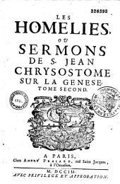 Les Homelies, ou Sermons de S. Jean Chrysostome Sur la Genese. [Traduit par l'abbé Jean-Baptiste Morvan de Bellegarde]. Tome Premier [-Second]